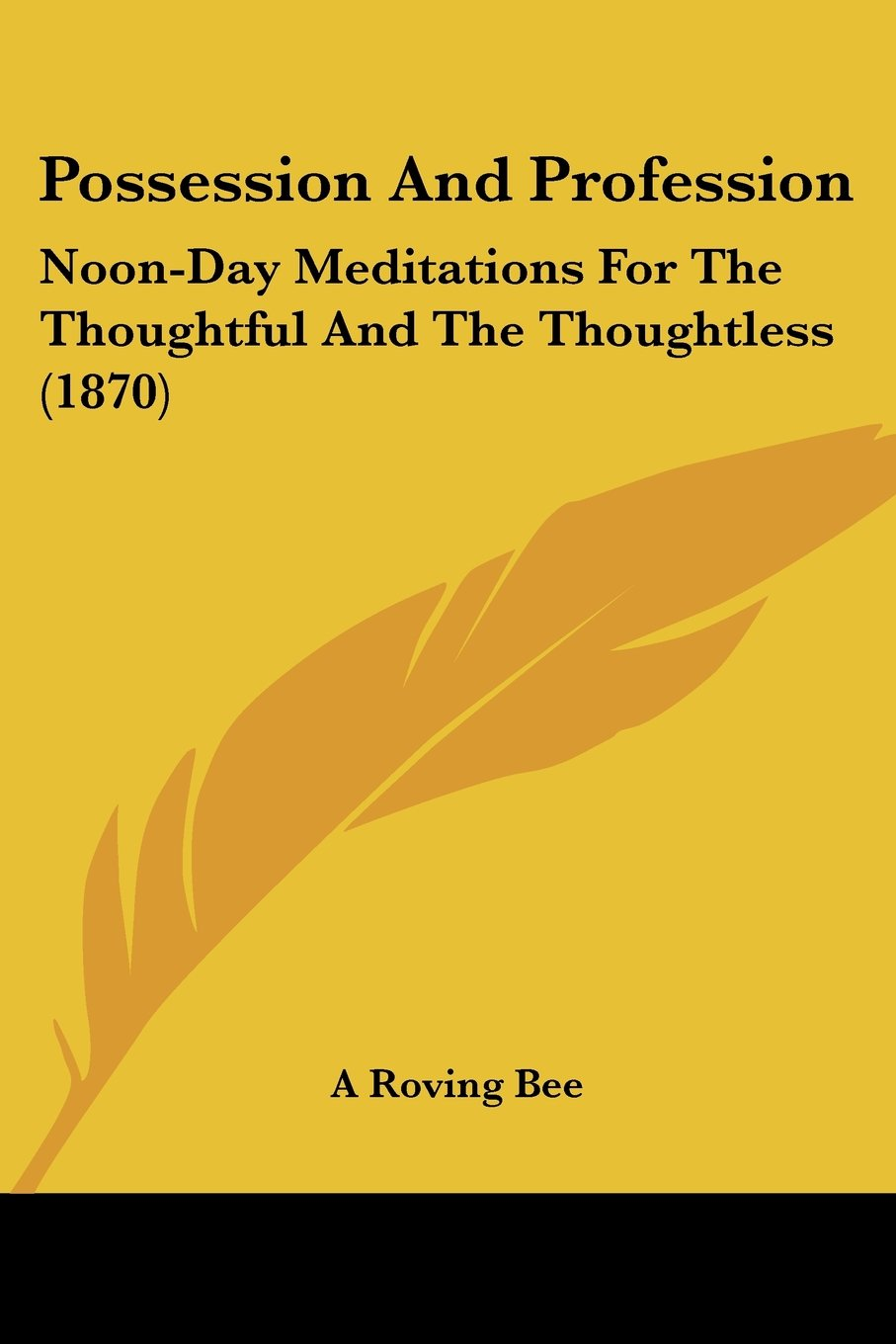 Read Online Possession And Profession: Noon-Day Meditations For The Thoughtful And The Thoughtless (1870) pdf
