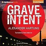 Grave Intent: Jan Tommen Investigation, Book 2 | Alexander Hartung,Steve Anderson - translator