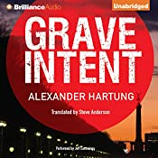 Grave Intent: Jan Tommen Investigation, Book 2 | Alexander Hartung, Steve Anderson - translator