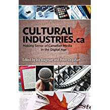 Cultural Industries.ca: Making Sense of Canadian Media in the Digital Age