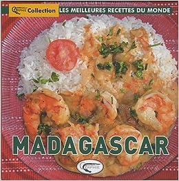 Madagascar les meilleures recettes du monde 9782877636063 books - Les meilleures cuisines du monde ...