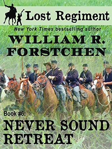 Never Sound Retreat (The Lost Regiment series Book (Retreat Series)