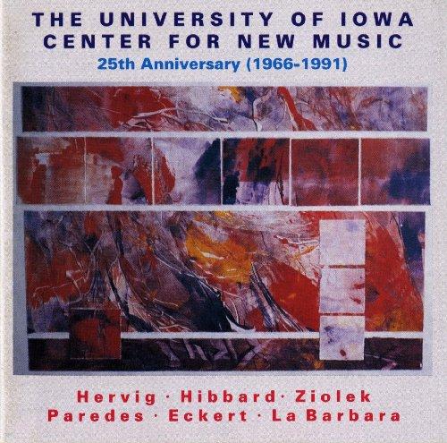 Art Center Iowa - Hervig: Off Center / Hibbard: Handwork / Ziolek: Nocturnes / No. 16 (The University of Iowa Center for New Music 25Th Anniversary, 1966-1991)