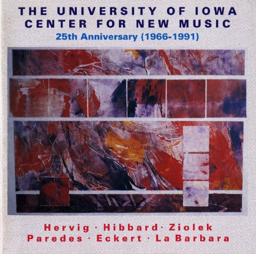 Hervig: Off Center / Hibbard: Handwork / Ziolek: Nocturnes / No. 16 (The University of Iowa Center for New Music 25Th Anniversary, 1966-1991)