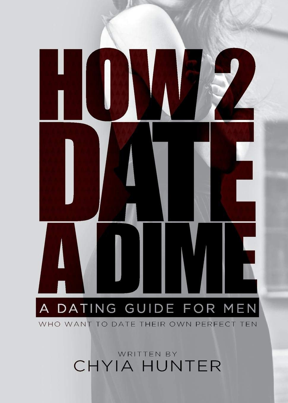 Download How 2 Date a Dime: A Dating Guide For Men Who Want to Date Their Own Perfect Ten pdf