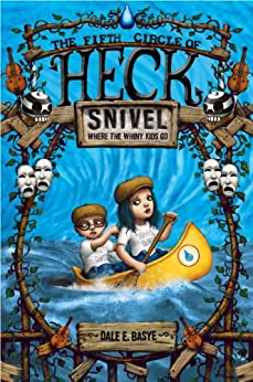 Snivel: The Fifth Circle of Heck by [Basye, Dale E.]
