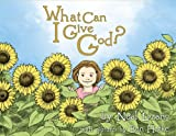 What Can I Give God?, Neal Lozano, 1883551528