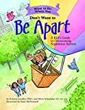 What to Do When You Don't Want to Be Apart: A Kid's Guide to Overcoming Separation Anxiety (What-to-Do Guides for Kids)