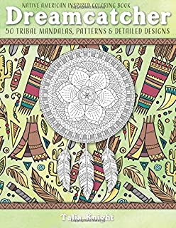 Native American Inspired Coloring Book Dreamcatcher 50 Tribal Mandalas Patterns Detailed Designs