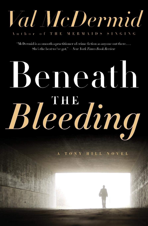 Beneath The Bleeding Tony Hill Carol Jordan 5 By Val Mcdermid