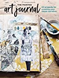 img - for The Painted Art Journal: 24 Projects for Creating Your Visual Narrative book / textbook / text book