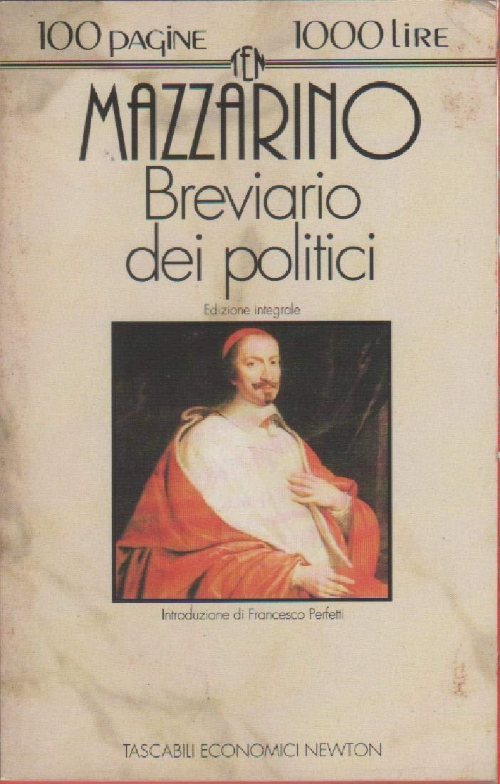 Breviario dei politici (Tascabili economici Newton): Amazon.es: Mazzarino, Giulio, Perfetti, F.: Libros en idiomas extranjeros