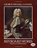 Keyboard Works for Solo Instrument, George Frideric Handel, 0486243389