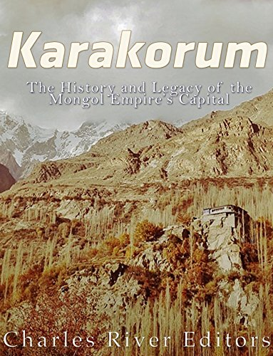 Download for free Karakorum: The History and Legacy of the Mongol Empire's Capital