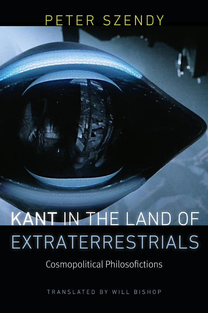 Kant in the Land of Extraterrestrials: Cosmopolitical Philosofictions