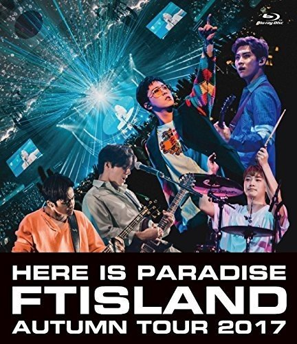 Blu-ray : FTISLAND - Autumn Tour 2017: Here Is Paradise (Postcard, Japan - Import)