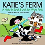 Katie's Ferm: A Hide-and-Seek Book for Wee Folk (Scots Edition)