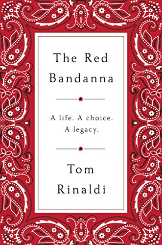 The Red Bandanna: A life, A Choice, A Legacy]()