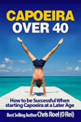 Capoeira Over 40 Kindle Edition