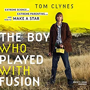 The Boy Who Played with Fusion Audiobook