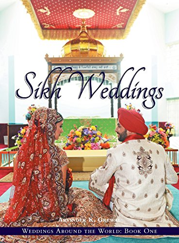 Weddings Around the World One: Sikh Weddings by Arvinder K Grewal