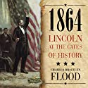 1864: Lincoln at the Gates of History Audiobook by Charles Bracelen Flood Narrated by Mel Foster