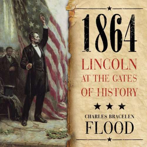 1864: Lincoln at the Gates of History Audiobook [Free Download by Trial] thumbnail