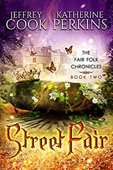 Street Fair (Fair Folk Chronicles Book 2) by [Cook, Jeffrey, Perkins, Katherine]