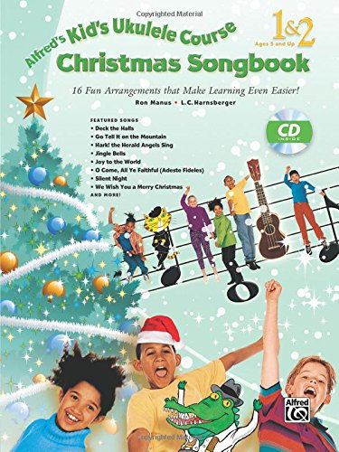 Alfred's Kid's Ukulele Course Christmas Songbook 1 & 2: 15 Fun Arrangements That Make Learning Even Easier!, Book & CD