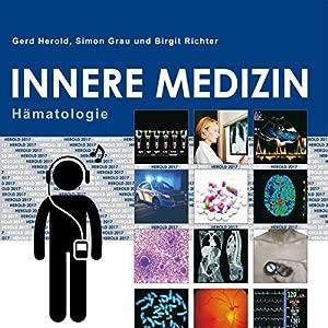 Herold Innere Medizin 2017: Hämatologie Hörbuch