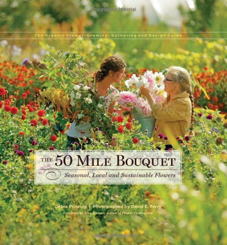 The 50 Mile Bouquet: Seasonal, Local and Sustainable Flowers ebook