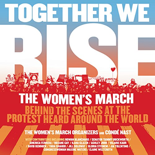 Together We Rise: Behind the Scenes at the Protest Heard Around the World Audiobook [Free Download by Trial] thumbnail