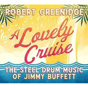 Lovely Cruise: The Steel Drum Music of Jimmy Buffett