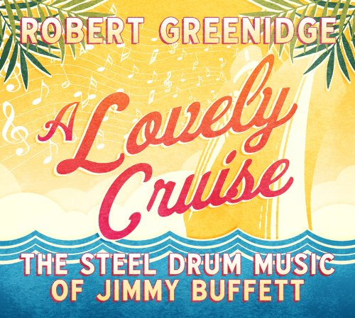 Lovely Cruise: The Steel Drum Music of Jimmy Buffett