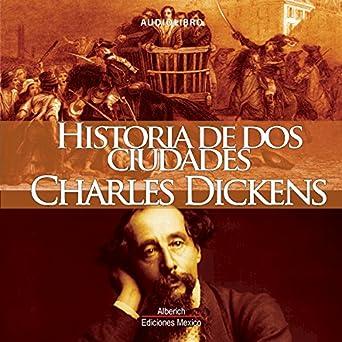 Amazon.com: Historia de dos ciudades [A Tale of Two Cities] (Audible Audio Edition): Charles Dickens, Joaquin Rodrigo Madrigal, Alberich Ediciones Mexico: ...