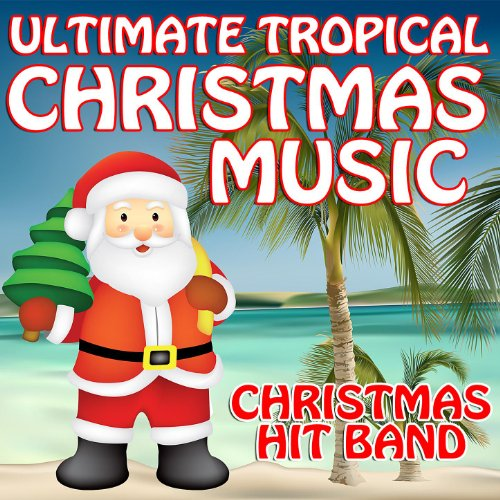 ultimate tropical christmas music by christmas hit band on amazon music amazoncom - Amazon Christmas Music