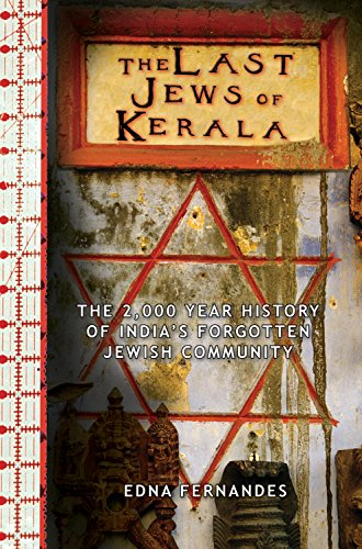 The Last Jews of Kerala: The Two Thousand Year History of India's Forgotten Jewish Community cover