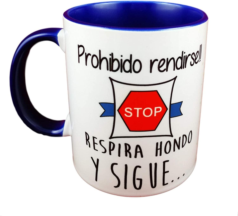 Taza Color Frase Positiva Prohibido RENDIRSE!! Stop Respira Hondo Y Sigue. Regalo Original. Regalo Amistad.