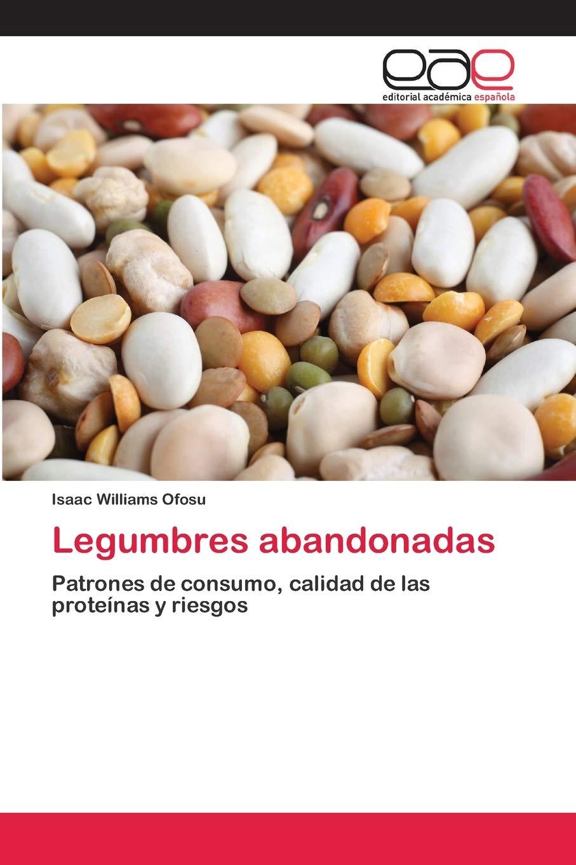 Legumbres abandonadas: Patrones de consumo, calidad de las ...