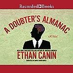 A Doubter's Almanac: A Novel | Ethan Canin