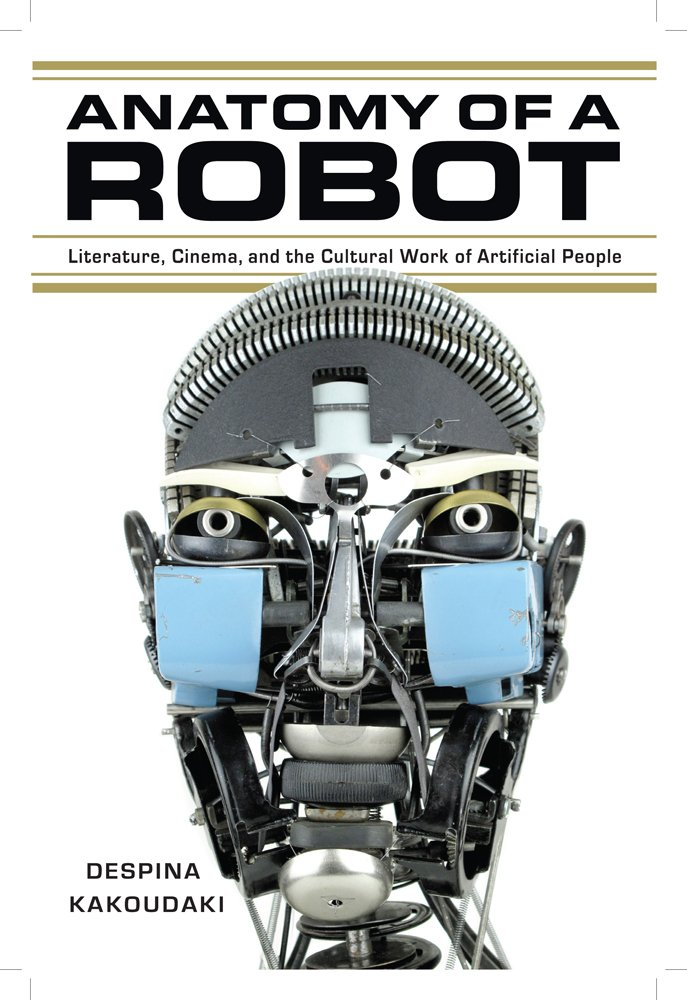 Amazon Anatomy Of A Robot Literature Cinema And The Cultural