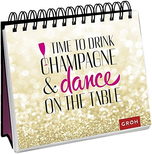 Time to drink champagne: Geschenkewelt Freundinnen (Geschenkewelt Time to drink champagne)