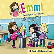 Emmi spielt Puppenfriseur (Emmi - Mutmachgeschichten für Kinder 2) | Bärbel Löffel-Schröder