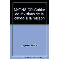 CAH.REVISION/MATHS CP (Ancienne Edition)