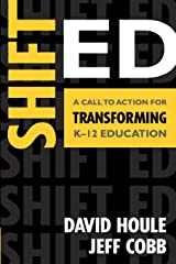 Shift Ed: A Call to Action for Transforming K–12 Education Paperback
