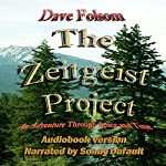 The Zeitgeist Project: An Adventure Through Space and Time | Dave Folsom