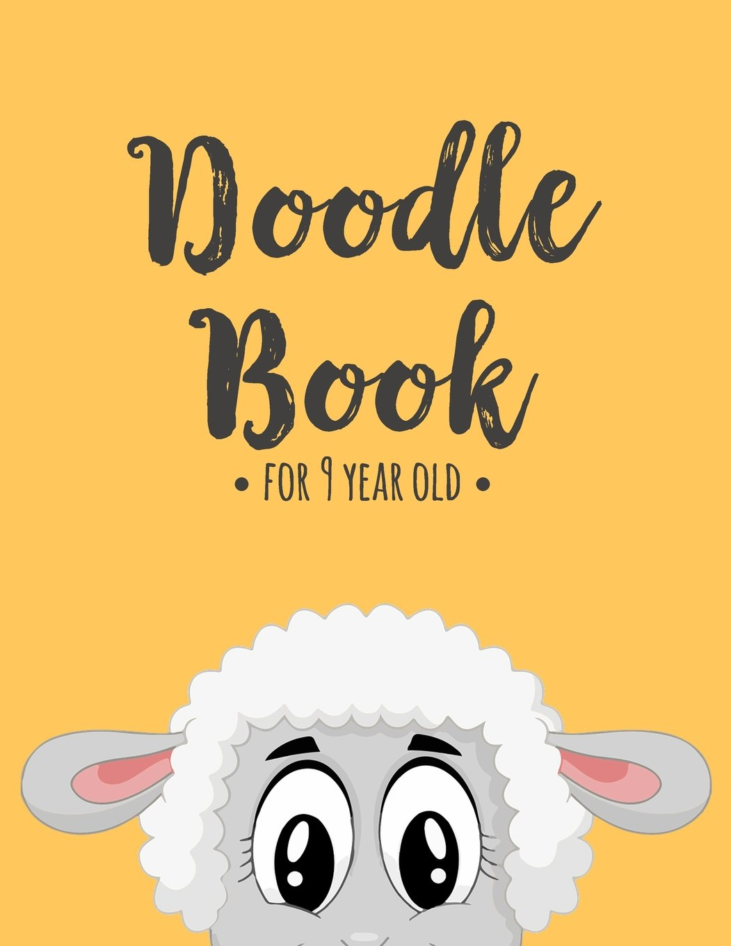Doodle Book For 9 Year Old: 8.5 x 11, 120 Unlined Blank Pages For Unguided Doodling, Drawing, Sketching & Writing