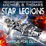 Battle for Cilicia: Star Legions Book 1 | Michael G. Thomas