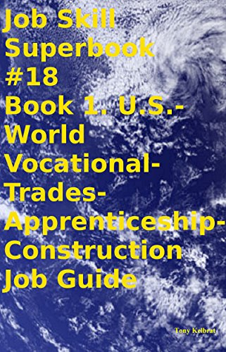 Job Skill Superbook US.-World Vocational-Trades-Apprenticeship-Construction Job Guide