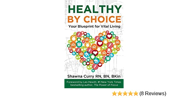 Healthy by choice your blueprint for vital living kindle edition healthy by choice your blueprint for vital living kindle edition by shawna curry health fitness dieting kindle ebooks amazon malvernweather Gallery